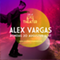Live At Amsterdamse Bostheater: ALEX VARGAS